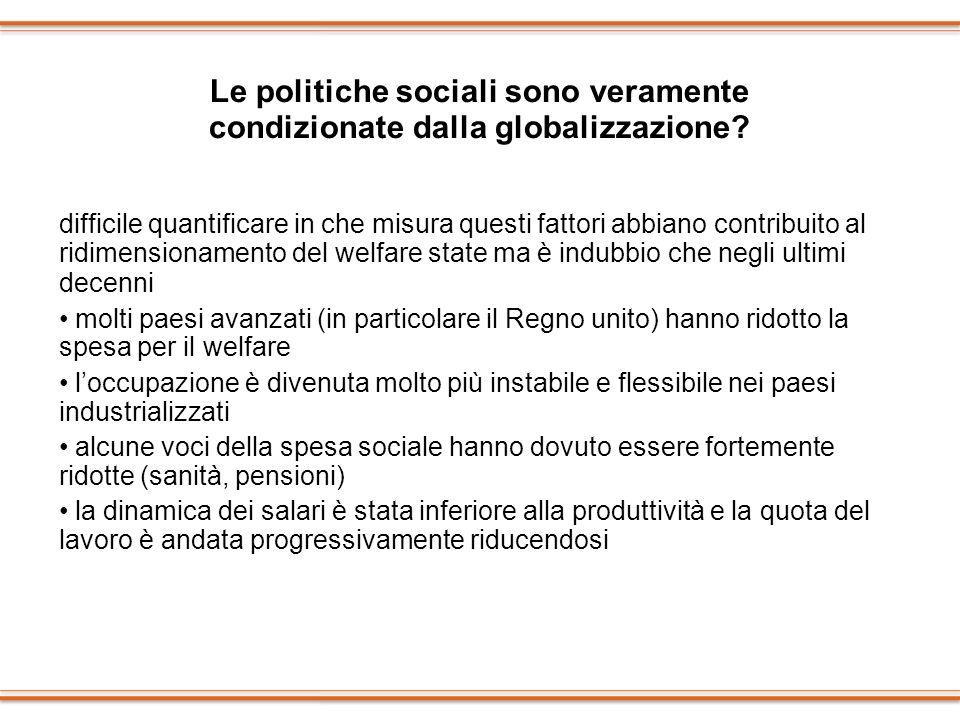 Le politiche sociali sono veramente condizionate dalla globalizzazione? difficile quantificare in che misura questi fattori abbiano contribuito al rid