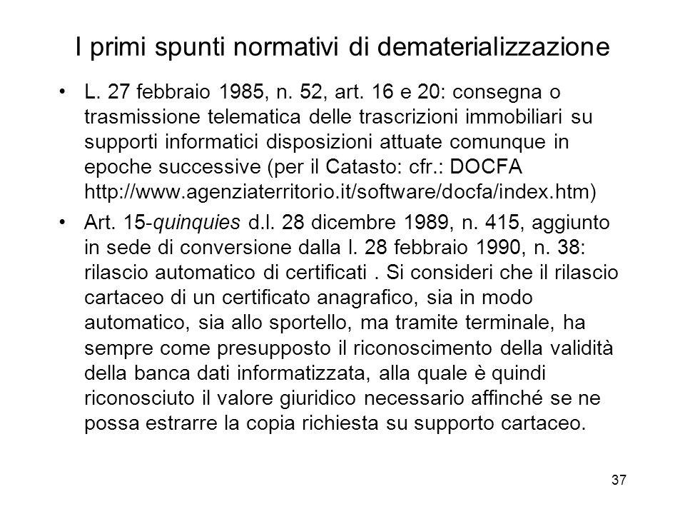 37 I primi spunti normativi di dematerializzazione L.