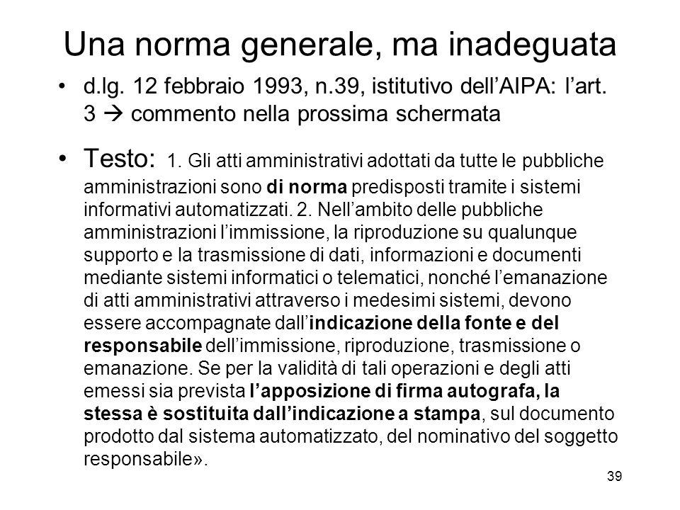 39 Una norma generale, ma inadeguata d.lg. 12 febbraio 1993, n.39, istitutivo dellAIPA: lart.
