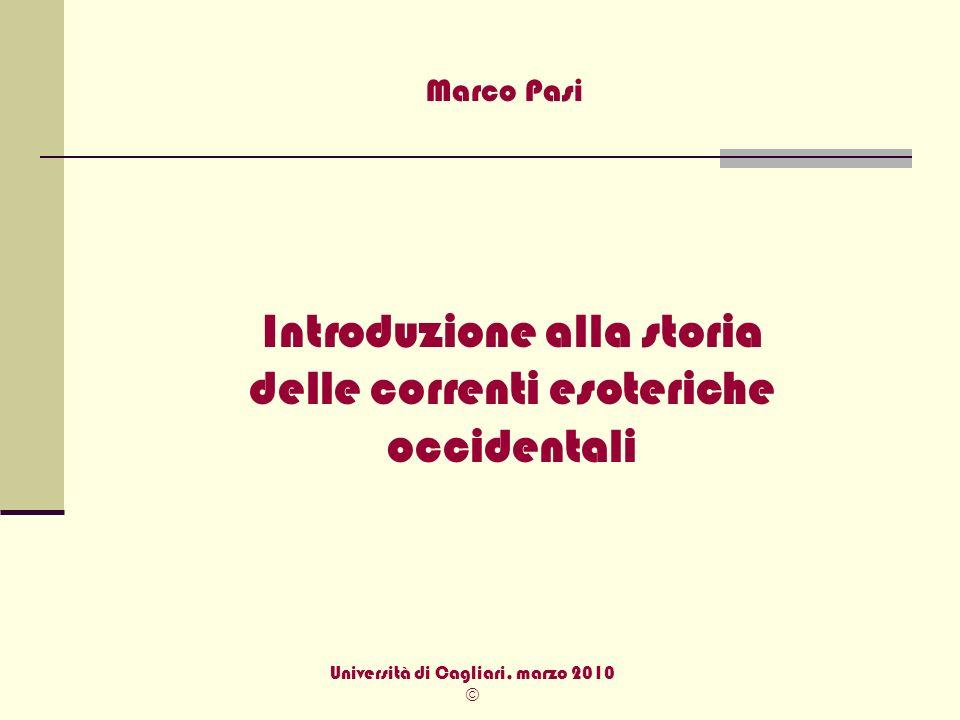 Marco Pasi Introduzione alla storia delle correnti esoteriche occidentali Università di Cagliari, marzo 2010