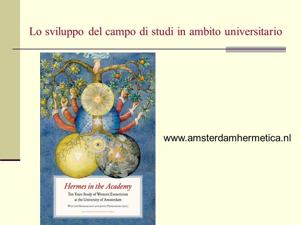 Lo sviluppo del campo di studi in ambito universitario www.amsterdamhermetica.nl