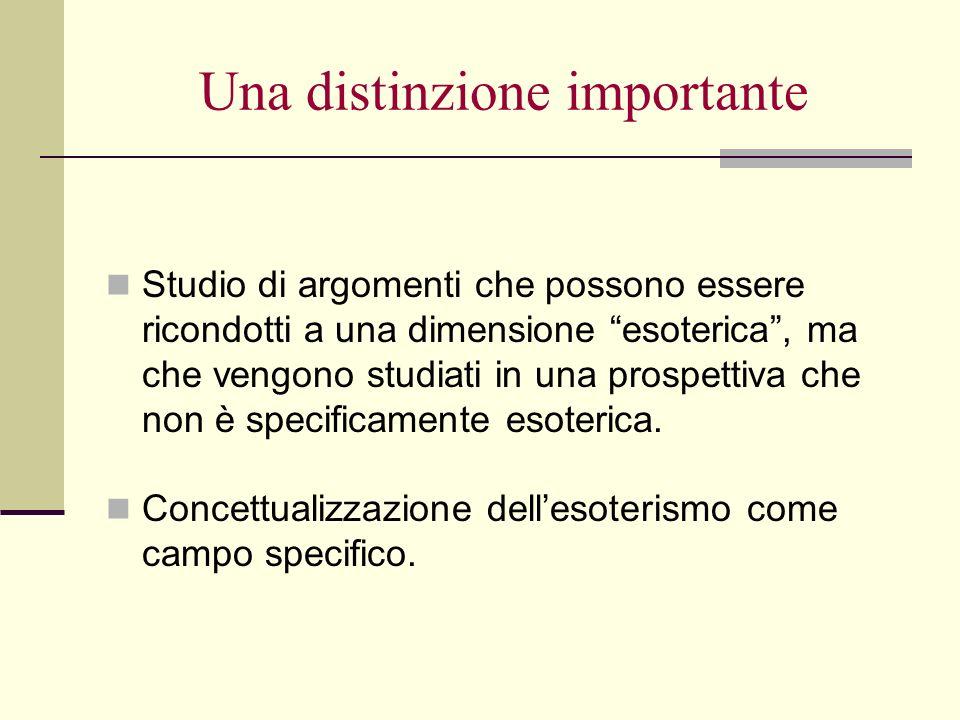 Una distinzione importante Studio di argomenti che possono essere ricondotti a una dimensione esoterica, ma che vengono studiati in una prospettiva ch