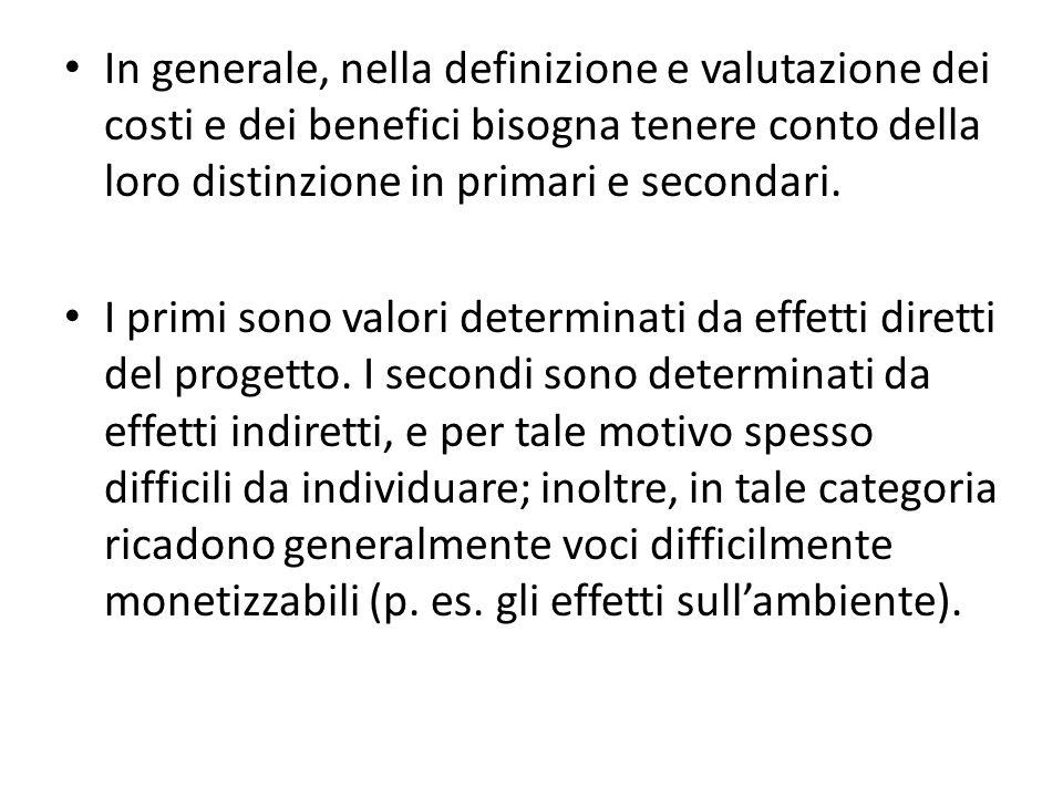 In generale, nella definizione e valutazione dei costi e dei benefici bisogna tenere conto della loro distinzione in primari e secondari.