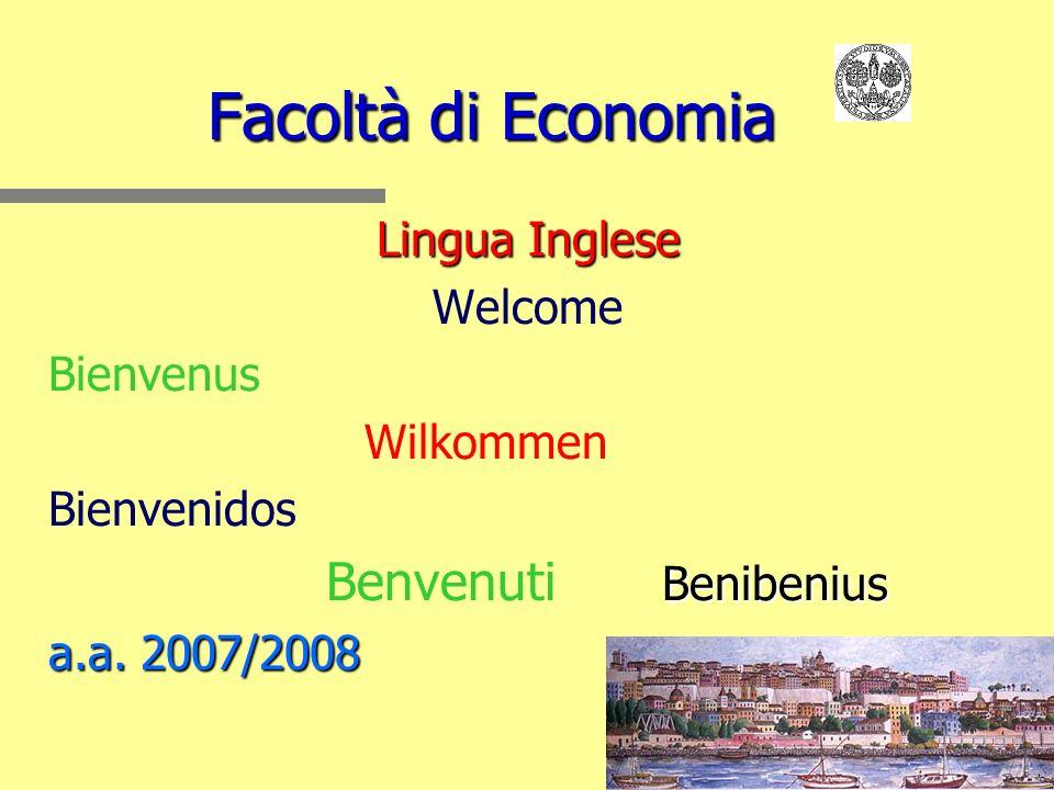 Facoltà di Economia Lingua Inglese Welcome Bienvenus Wilkommen Bienvenidos Benibenius Benvenuti Benibenius a.a.