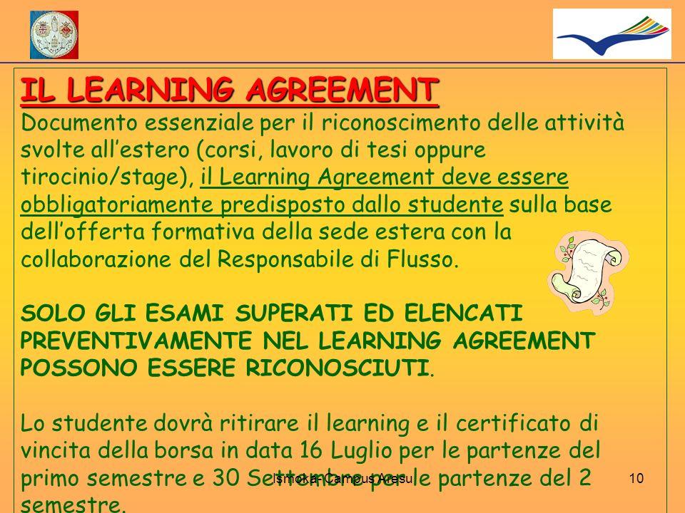 IL LEARNING AGREEMENT Documento essenziale per il riconoscimento delle attività svolte allestero (corsi, lavoro di tesi oppure tirocinio/stage), il Le