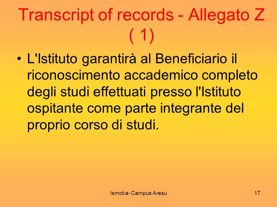 Transcript of records - Allegato Z ( 1) L'Istituto garantirà al Beneficiario il riconoscimento accademico completo degli studi effettuati presso l'Ist