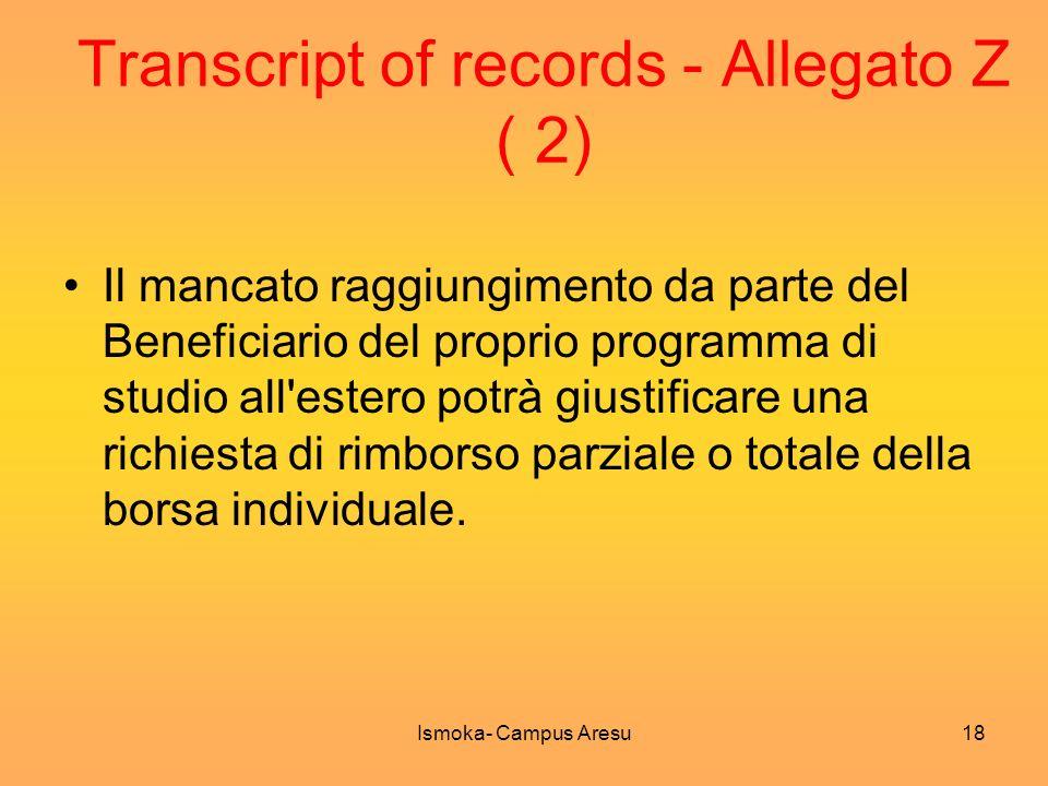 Transcript of records - Allegato Z ( 2) Il mancato raggiungimento da parte del Beneficiario del proprio programma di studio all'estero potrà giustific