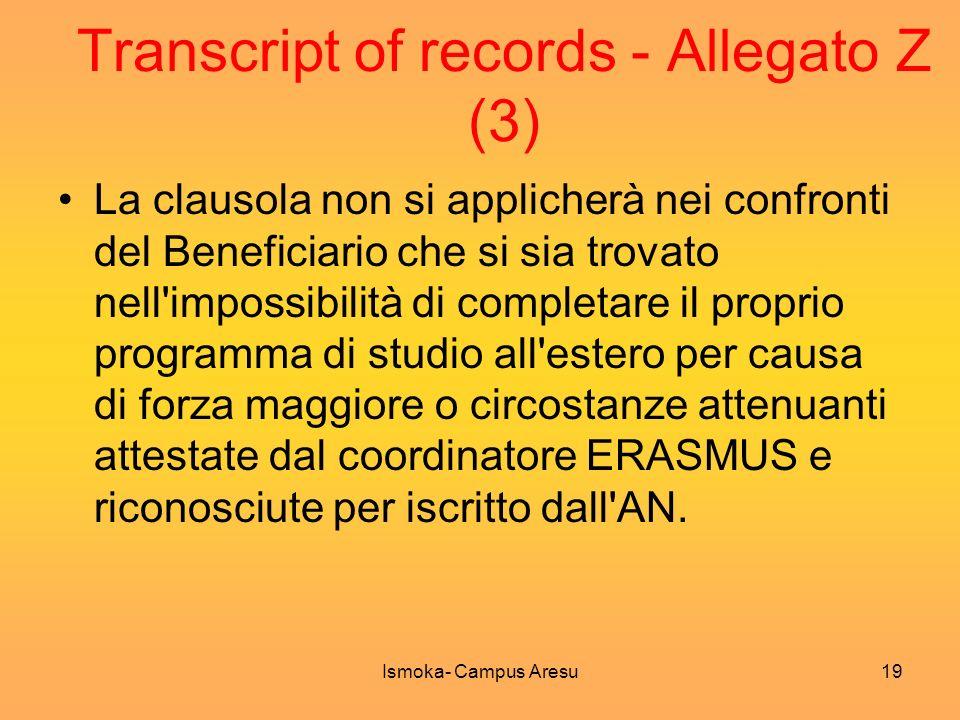 Transcript of records - Allegato Z (3) La clausola non si applicherà nei confronti del Beneficiario che si sia trovato nell'impossibilità di completar