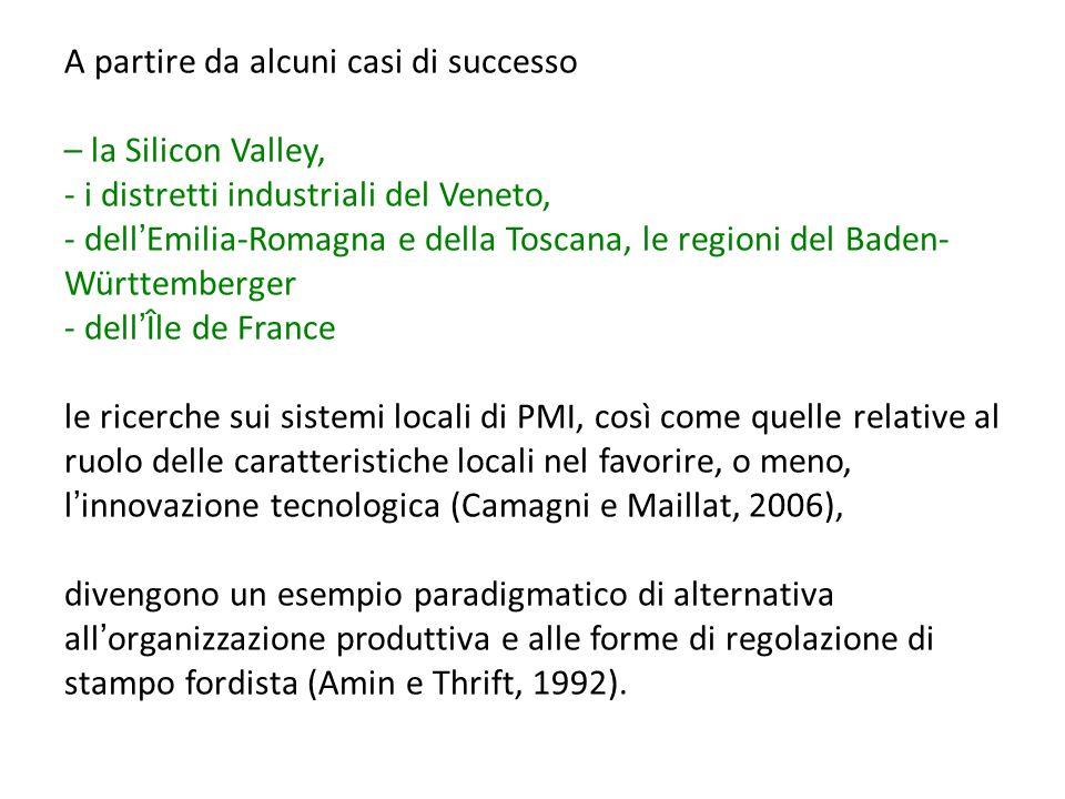 A partire da alcuni casi di successo – la Silicon Valley, - i distretti industriali del Veneto, - dellEmilia-Romagna e della Toscana, le regioni del B