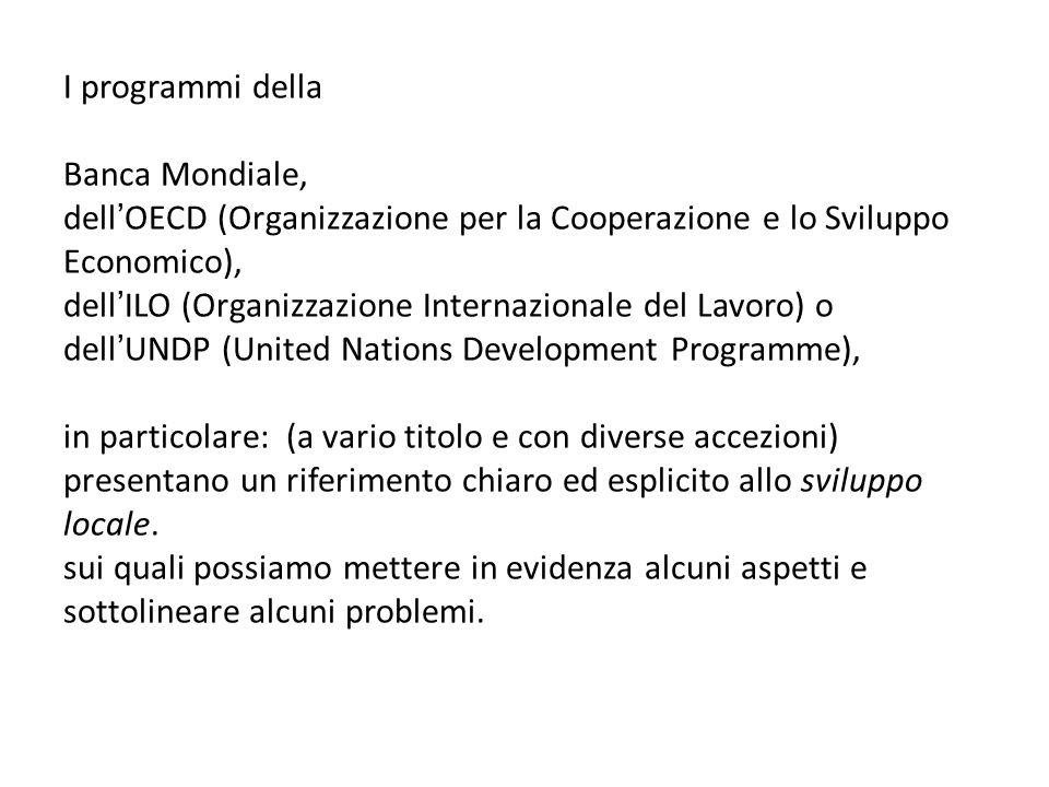 I programmi della Banca Mondiale, dellOECD (Organizzazione per la Cooperazione e lo Sviluppo Economico), dellILO (Organizzazione Internazionale del La
