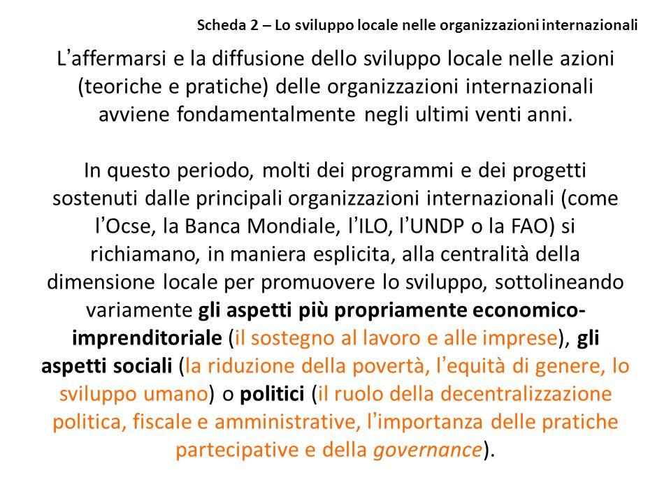 Laffermarsi e la diffusione dello sviluppo locale nelle azioni (teoriche e pratiche) delle organizzazioni internazionali avviene fondamentalmente negl