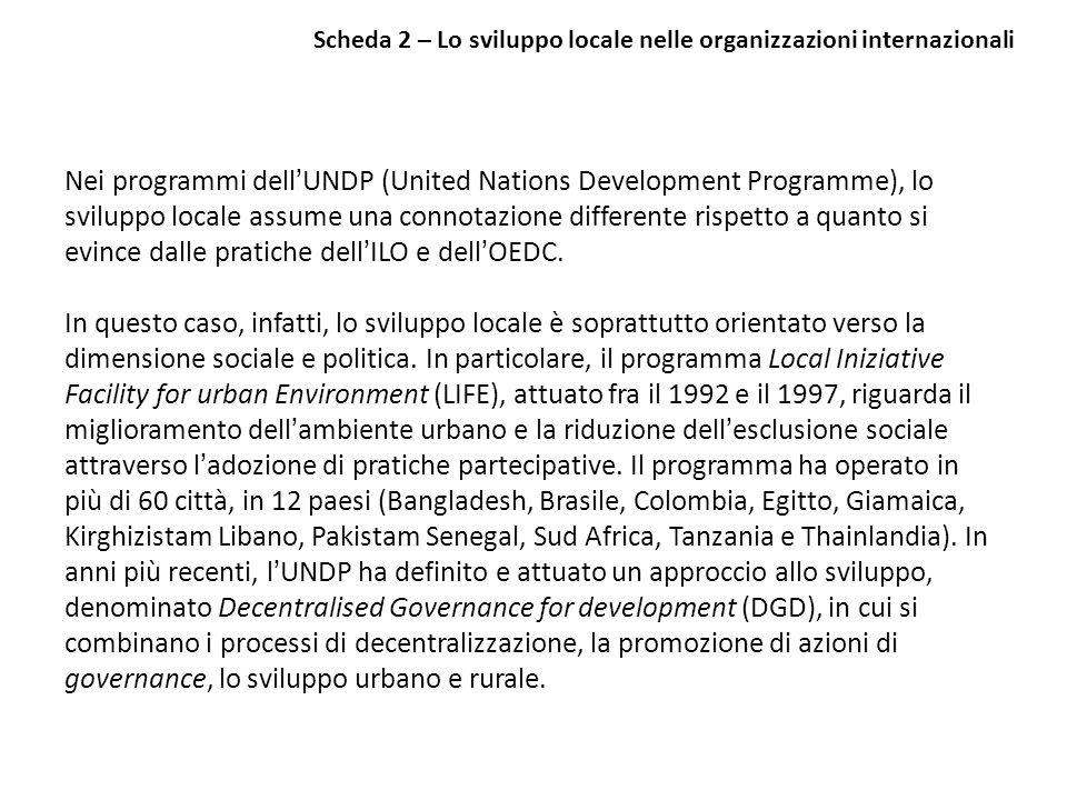Nei programmi dellUNDP (United Nations Development Programme), lo sviluppo locale assume una connotazione differente rispetto a quanto si evince dalle