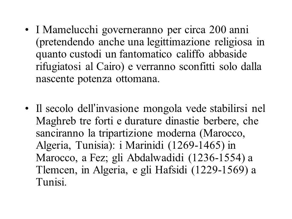 I Mamelucchi governeranno per circa 200 anni (pretendendo anche una legittimazione religiosa in quanto custodi un fantomatico califfo abbaside rifugiatosi al Cairo) e verranno sconfitti solo dalla nascente potenza ottomana.