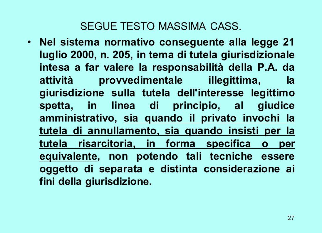 26 SECONDA FASE Cassazione in sede di regolamento di giurisdizione (Attivato come caso di negata giurisdizione) CASS. S.U. ORD. 13659 13/06/2006 Massi