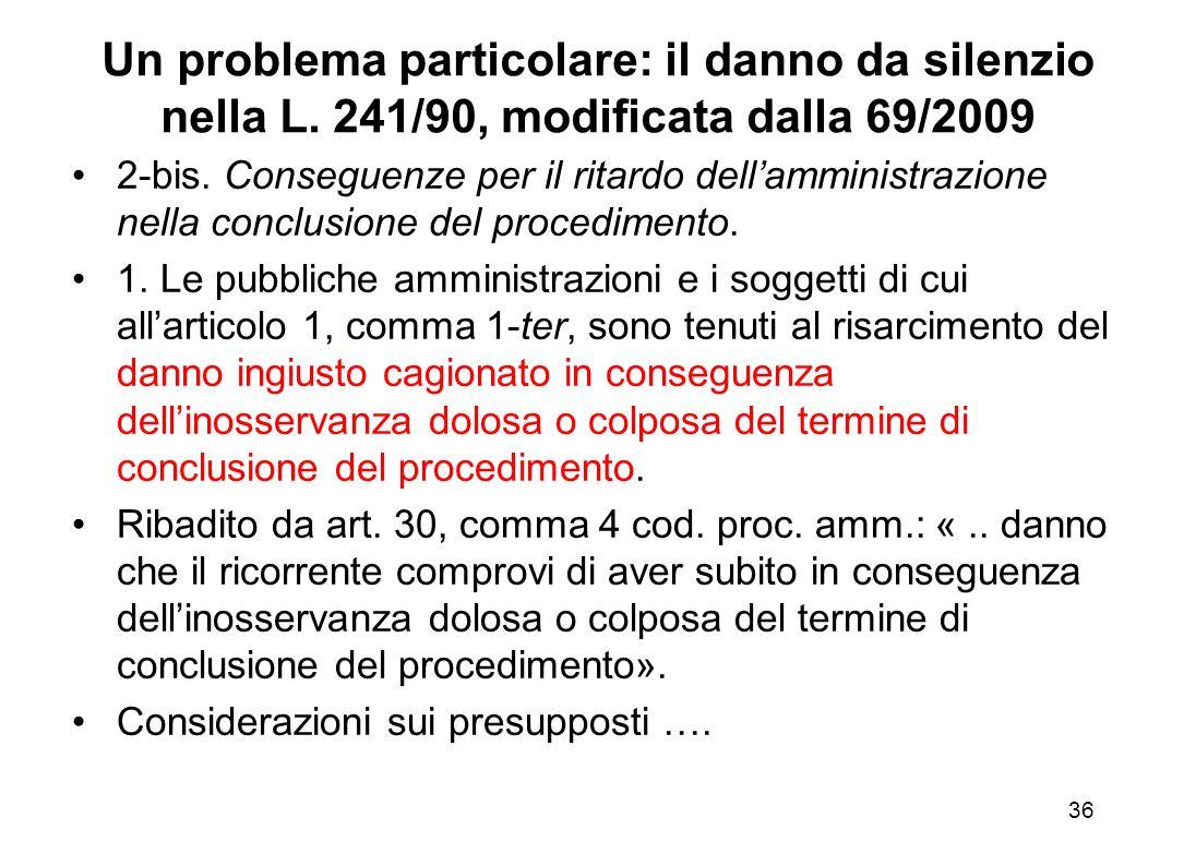 Cod. Proc. Amm. (segue) Art. 30, co. 3 ha dato ragione alla teoria dei doveri del buon danneggiato (che la Cassazione ha sempre sostenuto, ma solo nei