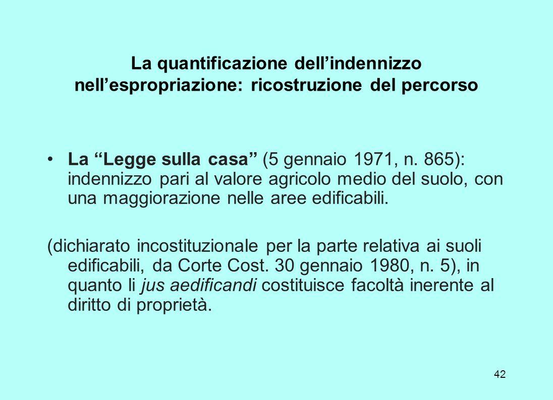 41 La quantificazione dellindennizzo nellespropriazione: ricostruzione del percorso La costituzione, art. 42 La proprietà è pubblica o privata. I beni