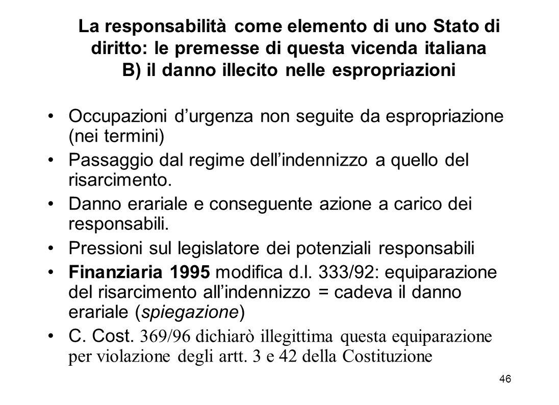 45 La quantificazione dellindennizzo nellespropriazione: ricostruzione del percorso Il Testo Unico sullespropriazione (DPR 8 giugno 2001, n. 327) Alla