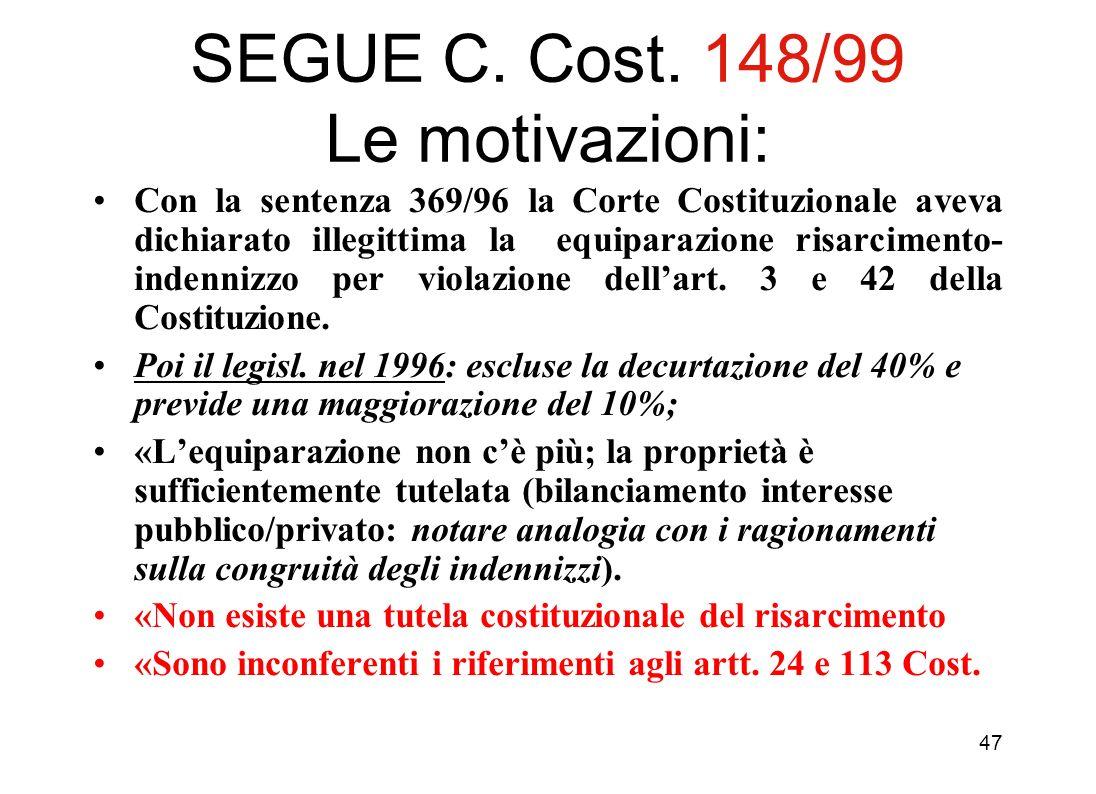 46 La responsabilità come elemento di uno Stato di diritto: le premesse di questa vicenda italiana B) il danno illecito nelle espropriazioni Occupazio
