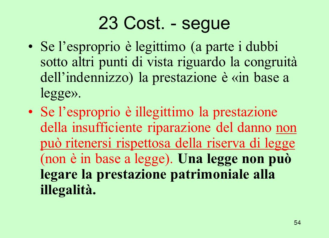 53 LE DIA CON QUESTO SFONDO SARANNO TRATTATE COMPATIBILEMENTE CON I TEMPI Un altro art. rilevante: il 23 Cost. 23. Nessuna prestazione personale o pat
