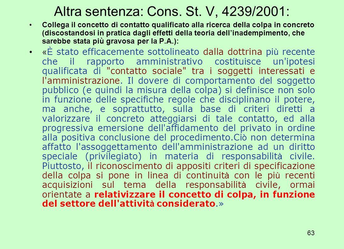 62 la teoria della responsabilità da contatto qualificato I casi Cons. St., VI, 1945/2003: Da qui la conclusione secondo cui
