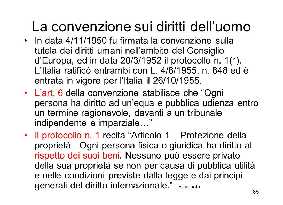 64 Continuiamo con Le vicende innanzi alla Corte diritti uomo e successive sent. C. Cost. 348-349/2007 LItalia non ha fatto una bella figura nellambit