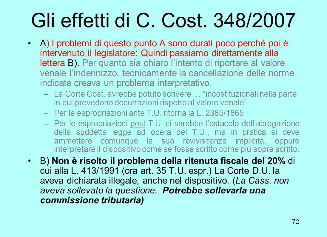 71 La sentenza Corte Cost. 24 ottobre 2007, n. 348 Esclude che i giudici possano disapplicare le norme interne in contrasto con la CEDU Dichiara linco