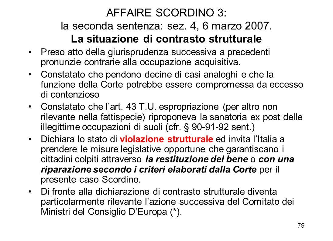 78 AFFAIRE SCORDINO 3: le affermazioni aggiuntive motivate sulla illegittimità - b Legalità: richiede norme «sufficientemente accessibili, precise e p