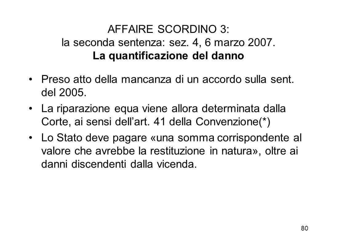 79 AFFAIRE SCORDINO 3: la seconda sentenza: sez. 4, 6 marzo 2007. La situazione di contrasto strutturale Preso atto della giurisprudenza successiva a