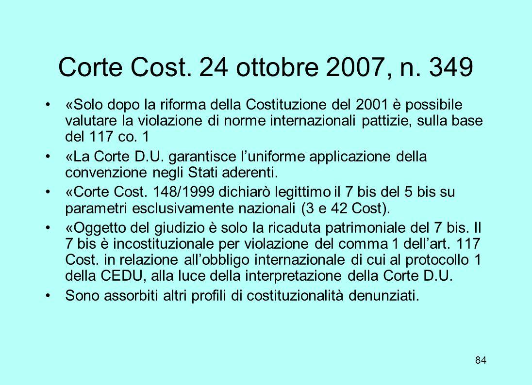 83 Corte Cost. 24 ottobre 2007, n. 349 PREMESSE Le norme e le sentenze (di altri casi) di ambito CEDU non sono direttamente applicabili dai giudici na