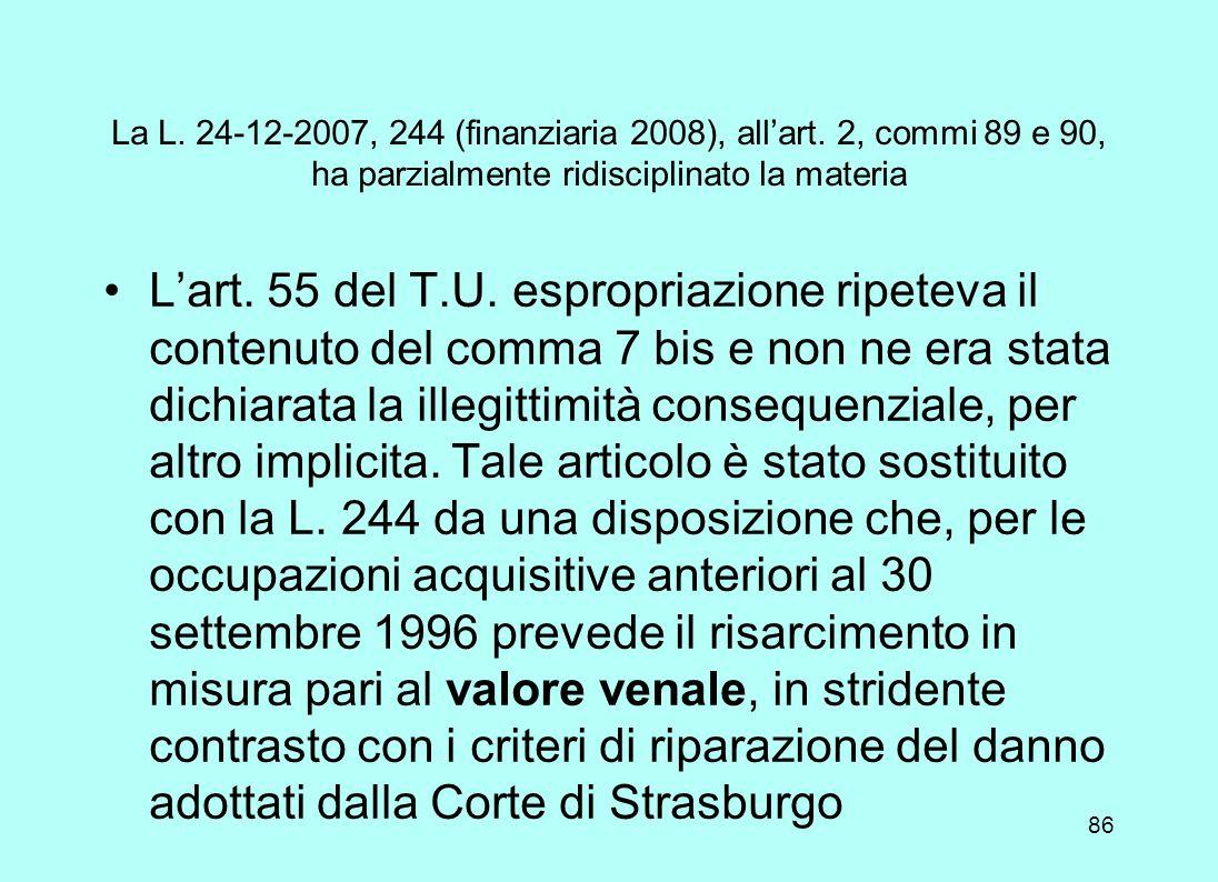 La L. 24-12-2007, 244 (finanziaria 2008), allart. 2, commi 89 e 90, ha parzialmente ridisciplinato la materia Il nuovo art. 37 T.U.: Pieno valore vena