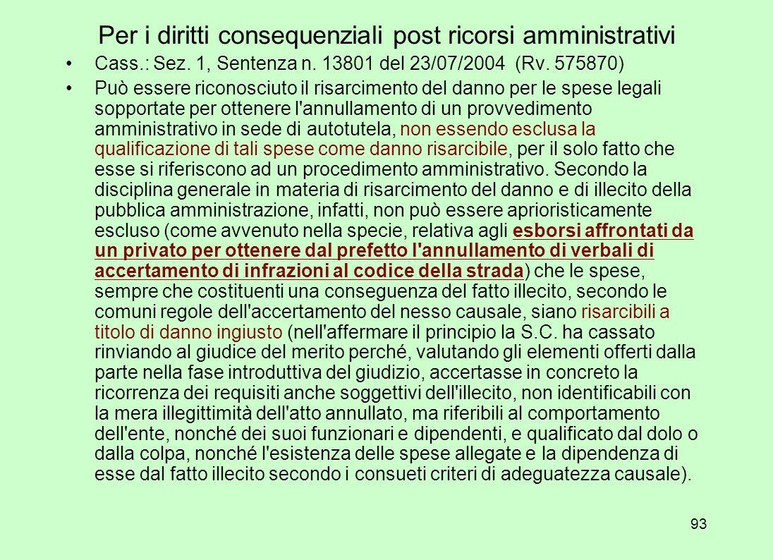 92 Cass.: Sez. 3, Sentenza n. 8097 del 06/04/2006 (Rv. 588732) Il diritto del privato al risarcimento del danno prodotto dall'illegittimo esercizio de