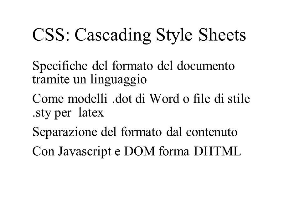 CODICE COMPATIBILE CON N e IE: var layerRef= , styleSwitch= ; function init(){ if (navigator.appName == Netscape ) { var layerRef= document.layers ; var styleSwitch= ; }else{ var layerRef= document.all ; var styleSwitch= .style ;}} eval(layerRef + [ + layername + ] + styleSwitch + . + property + = + value); document.layers document.all.style argomenti funzione