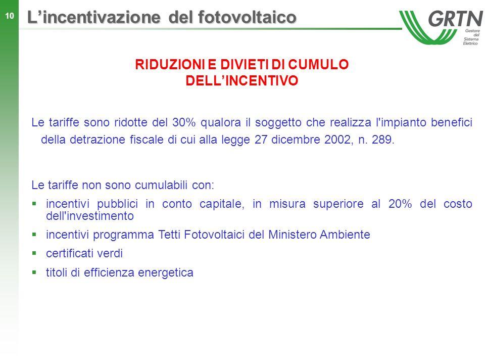 10 Le tariffe sono ridotte del 30% qualora il soggetto che realizza l'impianto benefici della detrazione fiscale di cui alla legge 27 dicembre 2002, n