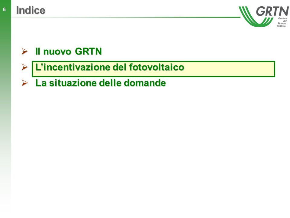 6 Indice Il nuovo GRTN Il nuovo GRTN Lincentivazione del fotovoltaico Lincentivazione del fotovoltaico La situazione delle domande La situazione delle