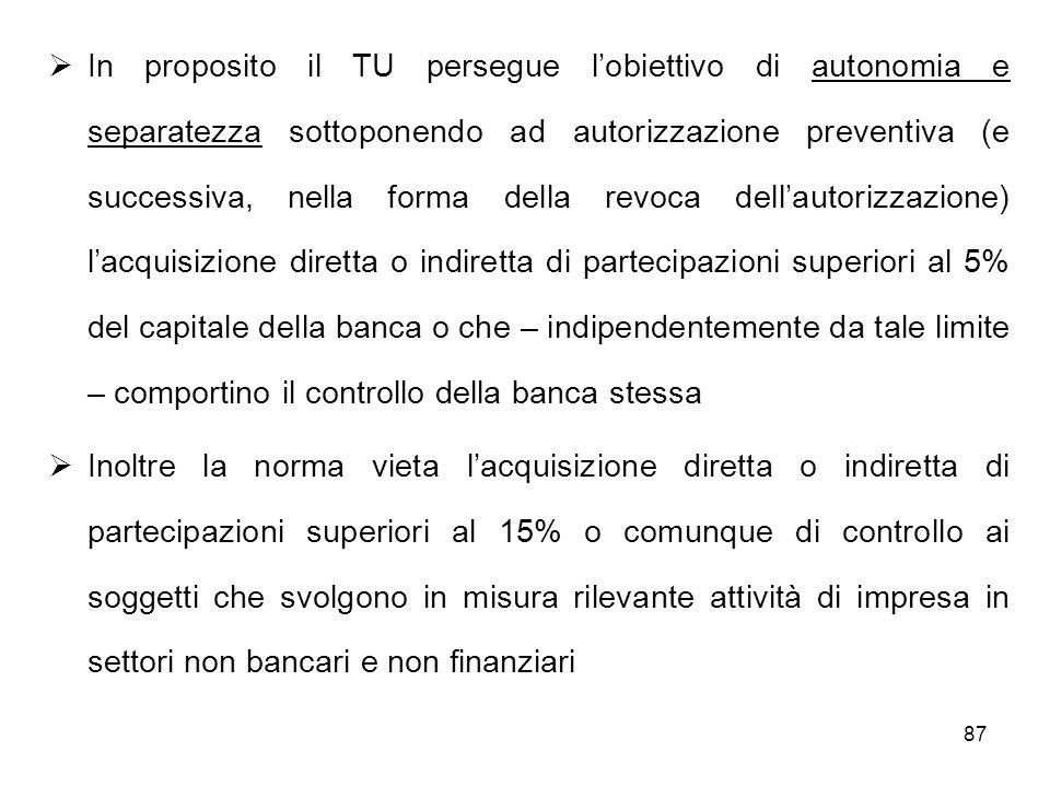 87 In proposito il TU persegue lobiettivo di autonomia e separatezza sottoponendo ad autorizzazione preventiva (e successiva, nella forma della revoca