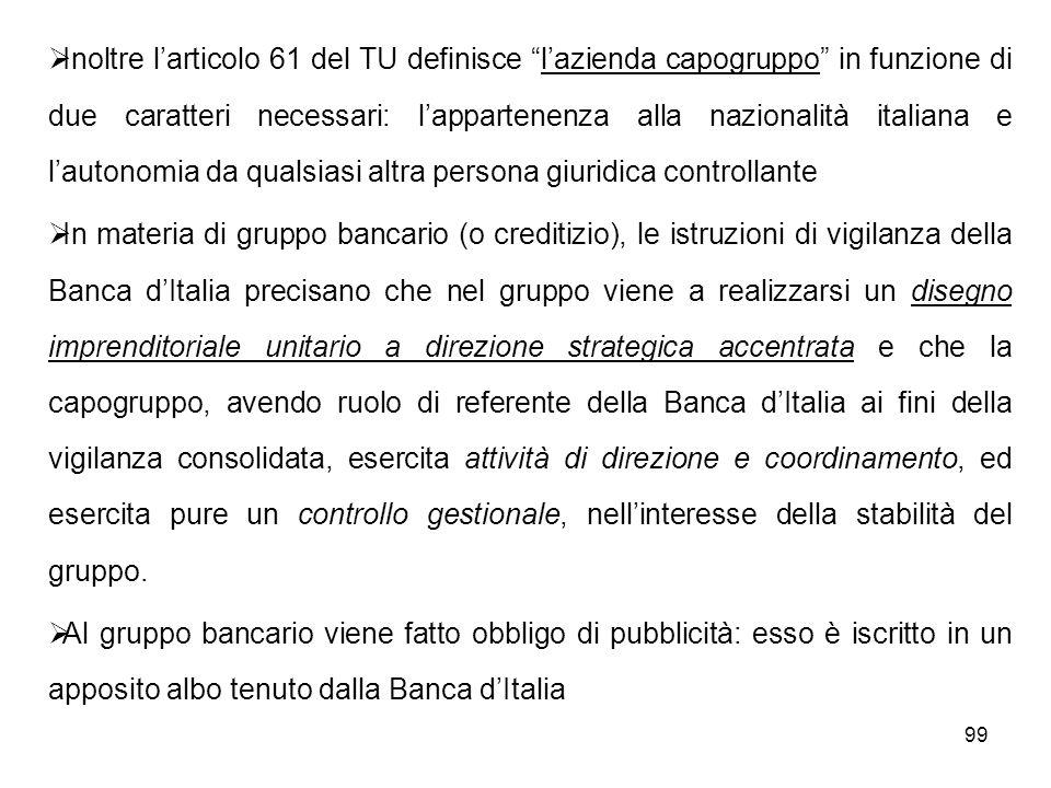 99 Inoltre larticolo 61 del TU definisce lazienda capogruppo in funzione di due caratteri necessari: lappartenenza alla nazionalità italiana e lautono