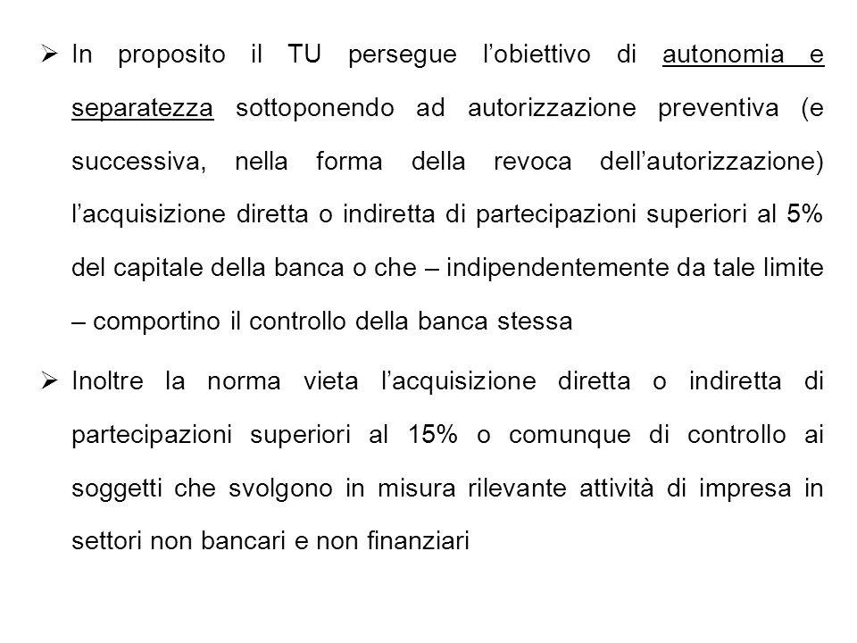 In proposito il TU persegue lobiettivo di autonomia e separatezza sottoponendo ad autorizzazione preventiva (e successiva, nella forma della revoca de