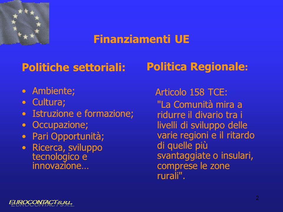 2 Finanziamenti UE Politiche settoriali: Ambiente; Cultura; Istruzione e formazione; Occupazione; Pari Opportunità; Ricerca, sviluppo tecnologico e in