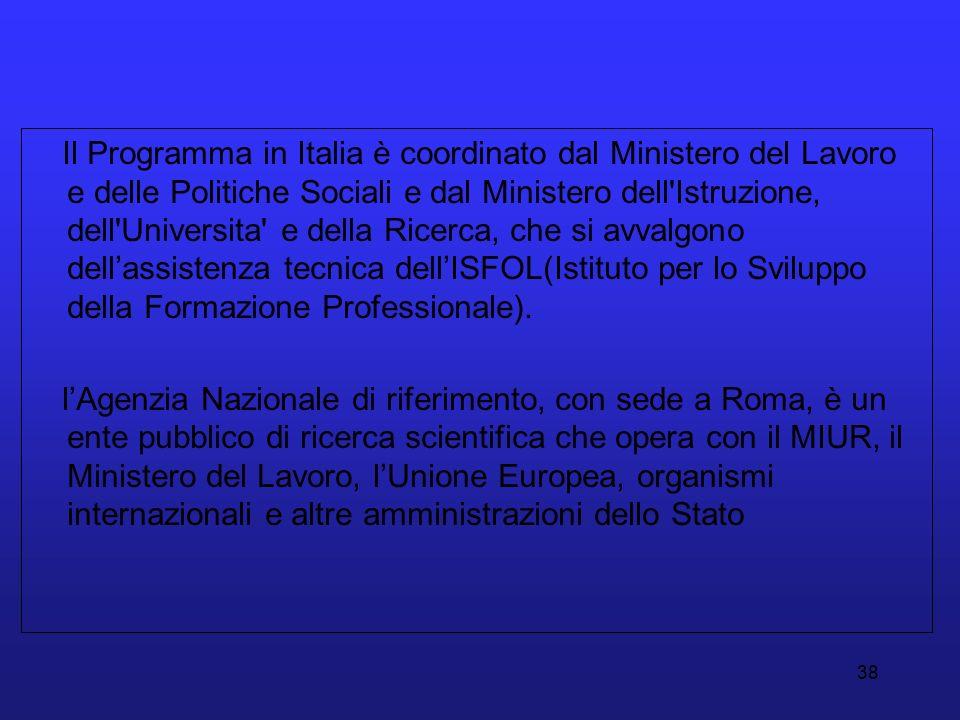 38 Il Programma in Italia è coordinato dal Ministero del Lavoro e delle Politiche Sociali e dal Ministero dell'Istruzione, dell'Universita' e della Ri