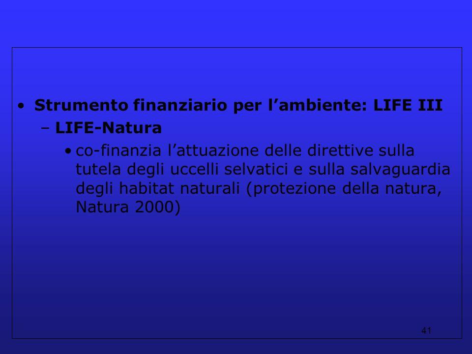 41 Strumento finanziario per lambiente: LIFE III –LIFE-Natura co-finanzia lattuazione delle direttive sulla tutela degli uccelli selvatici e sulla sal