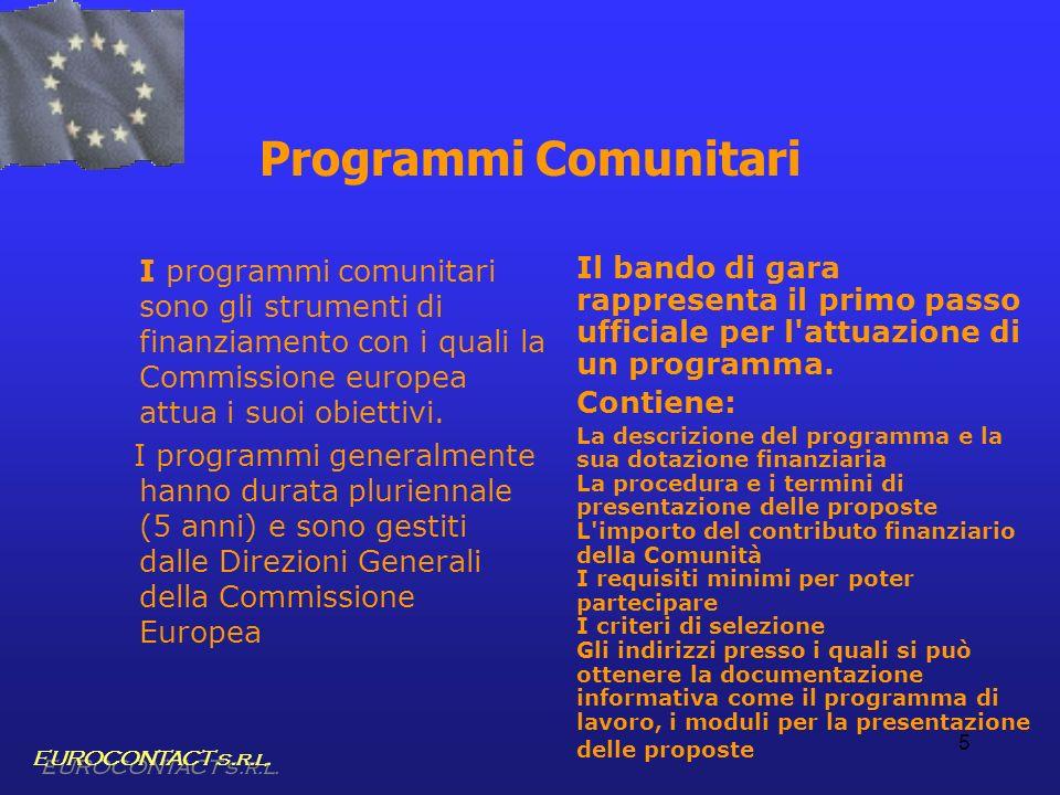 5 Programmi Comunitari I programmi comunitari sono gli strumenti di finanziamento con i quali la Commissione europea attua i suoi obiettivi. I program