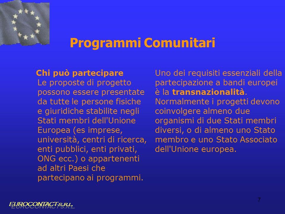 7 Programmi Comunitari Chi può partecipare Le proposte di progetto possono essere presentate da tutte le persone fisiche e giuridiche stabilite negli