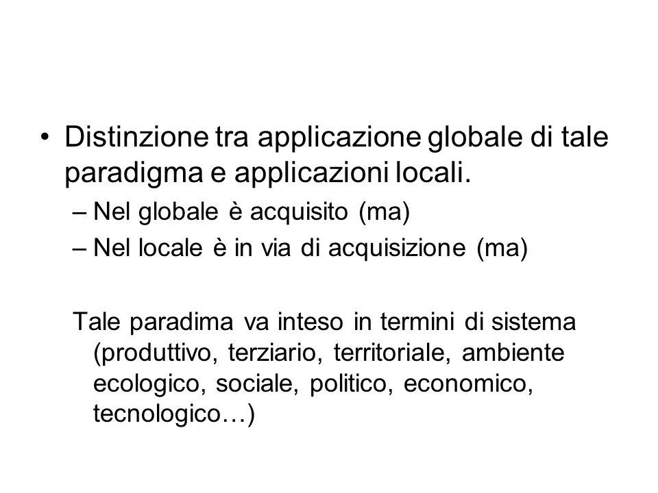 Distinzione tra applicazione globale di tale paradigma e applicazioni locali. –Nel globale è acquisito (ma) –Nel locale è in via di acquisizione (ma)