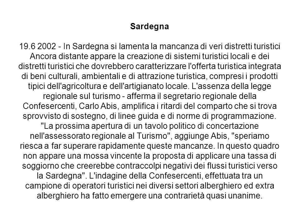 Sardegna 19.6 2002 - In Sardegna si lamenta la mancanza di veri distretti turistici Ancora distante appare la creazione di sistemi turistici locali e