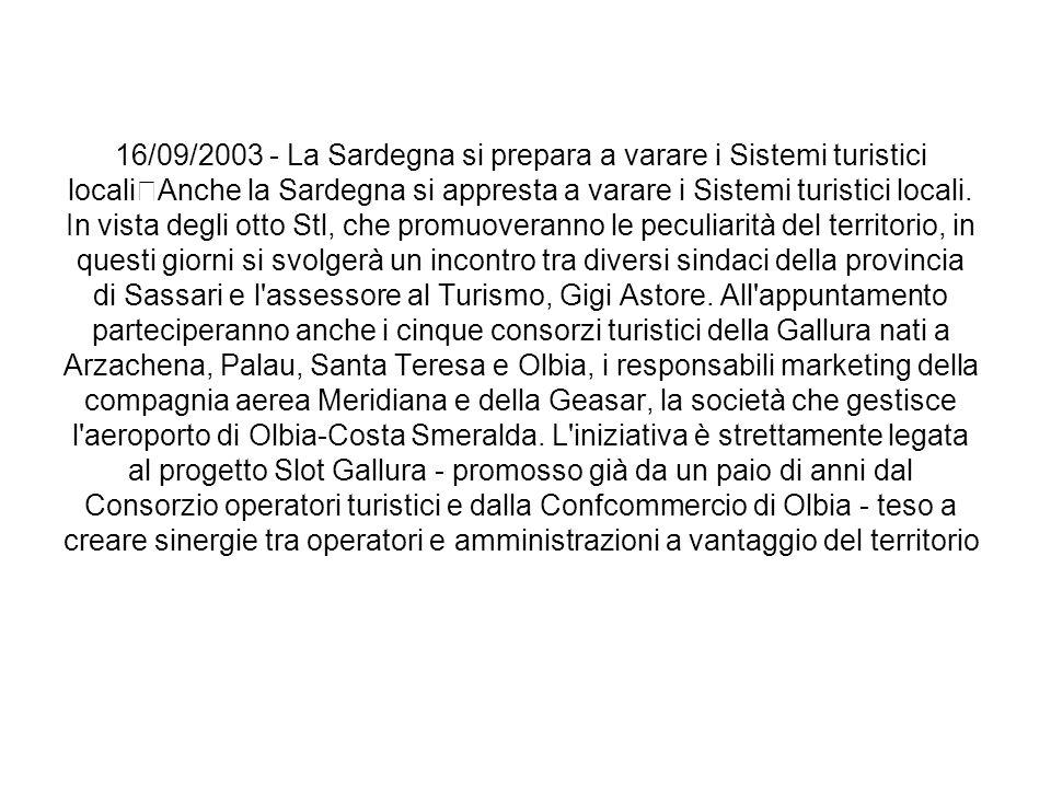 16/09/2003 - La Sardegna si prepara a varare i Sistemi turistici locali Anche la Sardegna si appresta a varare i Sistemi turistici locali. In vista de