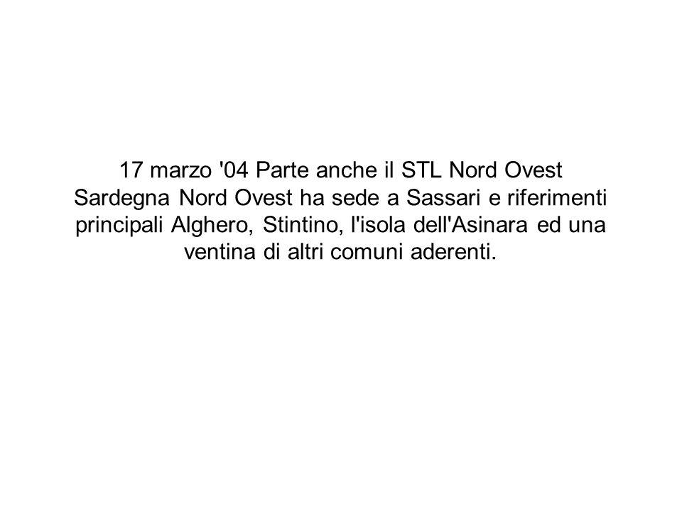17 marzo '04 Parte anche il STL Nord Ovest Sardegna Nord Ovest ha sede a Sassari e riferimenti principali Alghero, Stintino, l'isola dell'Asinara ed u