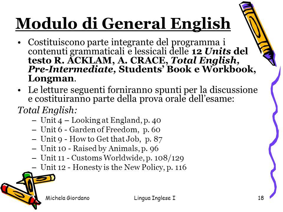 Michela GiordanoLingua Inglese I18 Modulo di General English Costituiscono parte integrante del programma i contenuti grammaticali e lessicali delle 1