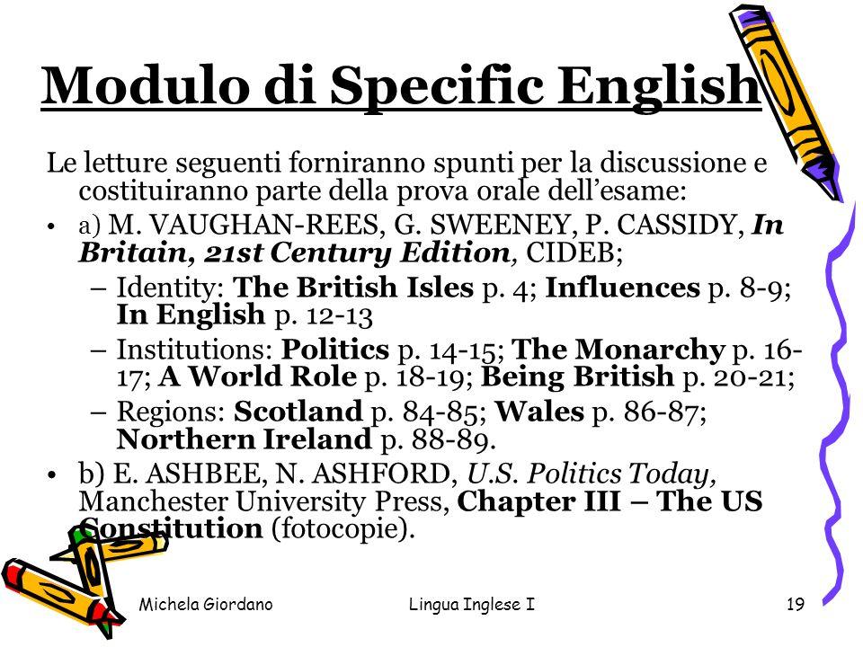 Michela GiordanoLingua Inglese I19 Modulo di Specific English Le letture seguenti forniranno spunti per la discussione e costituiranno parte della pro
