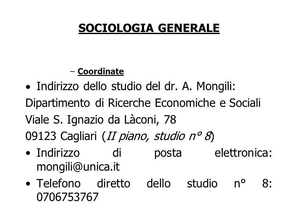 SOCIOLOGIA GENERALE –Coordinate Indirizzo dello studio del dr. A. Mongili: Dipartimento di Ricerche Economiche e Sociali Viale S. Ignazio da Làconi, 7