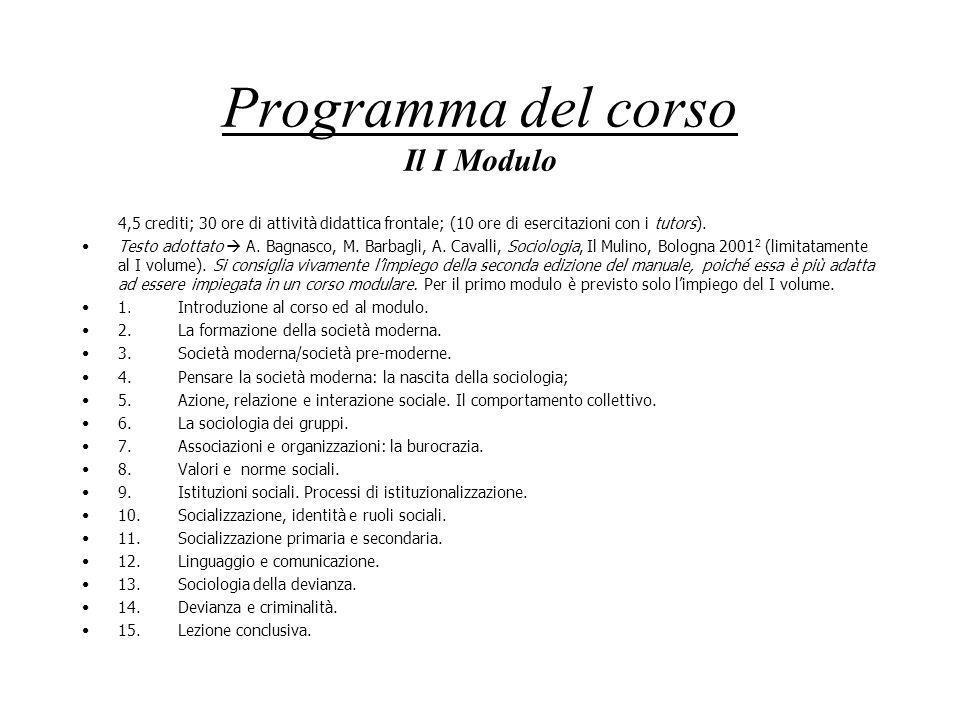 Programma del corso Il I Modulo 4,5 crediti; 30 ore di attività didattica frontale; (10 ore di esercitazioni con i tutors). Testo adottato A. Bagnasco